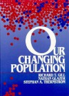 Our Changing Population - Richard Gill, Nathan Glazer