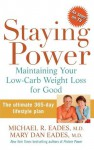 Staying Power: Maintaining Your Low-Carb Weight Loss for Good - Michael R. Eades, Mary Dan Eades