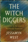 The Witch Diggers - Jessamyn West