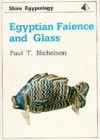 Egyptian Faience and Glass (Shire Egyptology) - Paul T. Nicholson