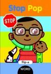 Flip-a-Word: Stop Pop - Harriet Ziefert, Yukiko Kido