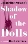 Jacqueline Susann's Shadow Of The Dolls - Rae Lawrence, Jacqueline Susann