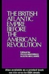 The British Atlantic Empire Before the American Revolution - Glyndwr Williams