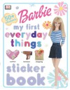 My First Everyday Things Sticker Book (Barbie Sticker Books) - Catherine Saunders