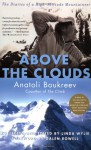 Above the Clouds: The Diaries of a High-Altitude Mountaineer - Anatoli Boukreev, Linda Wylie, Galen A. Rowell
