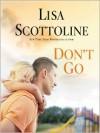 Don't Go - Lisa Scottoline, Jeremy Davidson