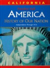 America: History of Our Nation: Independence Through 1914, California Edition - James West Davidson, Michael B. Stoff