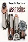 Assassins - Dennis Latham