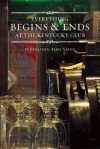 Everything Begins and Ends at the Kentucky Club - Benjamin Alire Sáenz