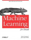 Machine Learning for Email: Spam Filtering and Priority Inbox - Drew Conway, John Myles White