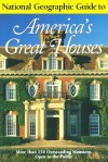 National Geographic Guide to Americas Great Houses (National Geographic Guide to America's Great Houses) - Henry Wiencek