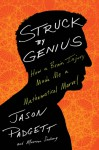 Struck by Genius: How a Brain Injury Made Me a Mathematical Marvel - Jason Padgett, Maureen Ann Seaberg