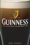 Guinness: The 250 Year Quest for the Perfect Pint - Bill Yenne