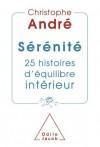 Sérénité: 25 histoires d'équilibre intérieur (PSYCHOLOGIE) (French Edition) - Christophe André