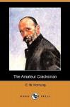 The Amateur Cracksman (Dodo Press) - E.W. Hornung