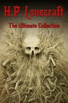 H.P. Lovecraft: The Ultimate Collection (160 Works by Lovecraft - Early Writings, Fiction, Collaborations, Poetry, Essays & Bonus Audiobook Links) - H.P. Lovecraft, Digital Papyrus