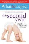 What to Expect: The Second Year - Heidi Murkoff