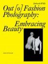 Out [O] Fashion Photography: Embracing Beauty - Deborah Willis