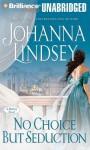 No Choice But Seduction - Johanna Lindsey, Laural Merlington