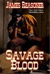 Savage Blood - James Reasoner