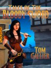 Tales of The Bloody Sword Tavern - Tom Gallier