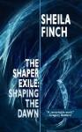 SHAPING THE DAWN - Sheila Finch