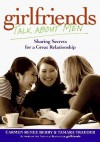 Girlfriends Talk about Men: Sharing Secrets for a Great Relationship - Carmen Renee Berry, Tamara Traeder