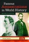 Famous Assassinations in World History [2 Volumes]: An Encyclopedia - Michael Newton