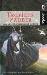 Tolkiens Zauber, Von Hobbits, Zwergen und Magiern (German Edition) - Poul Anderson, Raymond Feist, George R.R. Martin