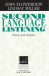 Second Language Listening: Theory and Practice - John Flowerdew, Lindsay Miller