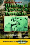 Tombs, Travel and Trouble - Lawrence Griswold, Mike Resnick