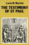The Testimony of St. Paul: Meditations on the Life and Letters of St. Paul - Carlo Maria Martini, Susan Leslie