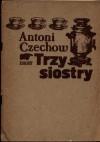 Trzy siostry - Antoni Czechow