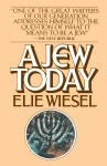 A Jew Today - Elie Wiesel, Marion Wiesel