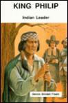 King Philip: Indian Leader - Dennis Brindell Fradin, Tom Dunnington
