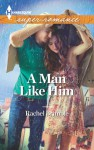 A Man Like Him - Rachel Brimble