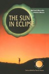 The Sun in Eclipse - Michael Maunder, Patrick Moore