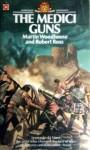 The Medici Guns - Martin Woodhouse, Robbie Ross