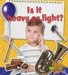Is It Heavy or Light? - Susan Hughes