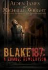 Blake 187: A Zombie Revolution - Michelle Wright, Aiden James