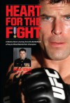 Heart for the Fight: A Marine Hero's Journey from the Battlefields of Iraq to Mixed Martial Arts Champion - Brian Stann, John R. Bruning
