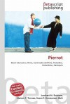 Pierrot - Lambert M. Surhone, VDM Publishing, Susan F. Marseken