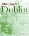 James Joyce's Dublin: A Topographical Guide to the Dublin of Ulysses - Ian Gunn, Clive Hart