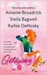 Getaway - Annette Broadrick, Stella Bagwell, Kathie DeNosky