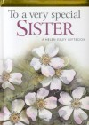 To A Very Special Sister 2008 - Helen Exley