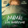 ¡Mamá! ¡Los monstruos! - Liliana Cinetto, Poly Bernatene