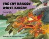The Shy Dragon and the White Knight - Cynthia Rider