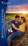 His Texas Wildflower - Stella Bagwell
