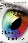 Clouded Rainbow - Jonathan Sturak