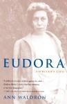 Eudora: A Writer's Life - Ann Waldron